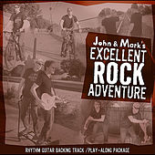 John and Mark's Excellent Rock Adventure: Rhythm Guitar Play-along package by John Adams & Mark Cuthbertson