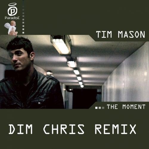 The Moment (Dim Chris Remix) by Tim Mason