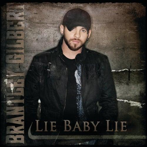 Lie Baby Lie by Brantley Gilbert