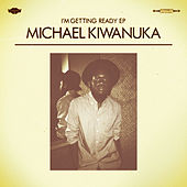 I'm Getting Ready EP by Michael Kiwanuka