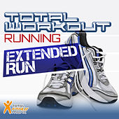 Total Workout Running  : Extended Run 117bpm - 134bpm  IDEAL FOR RUNNING, JOGGING & TREADMILL by Various Artists