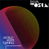 World Keeps Turning - Remixes by Sylvia Tosun