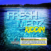 Fresh Medz Riddim by Various Artists