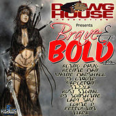 Brave & Bold Riddim by Various Artists