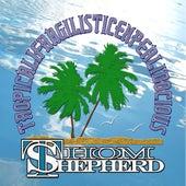 Tropicalifragilisticexpialidocious by Thom Shepherd