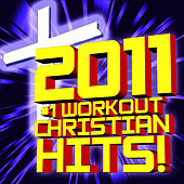 Best of Christian Hits 2011 Workout by Christian Workout Hits