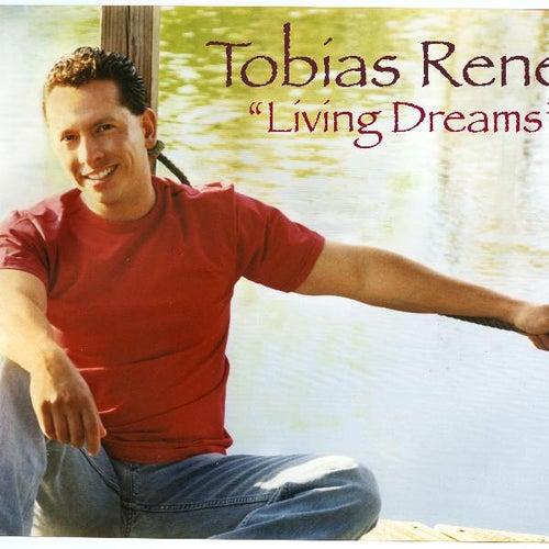 Living Dreams by Tobias Rene