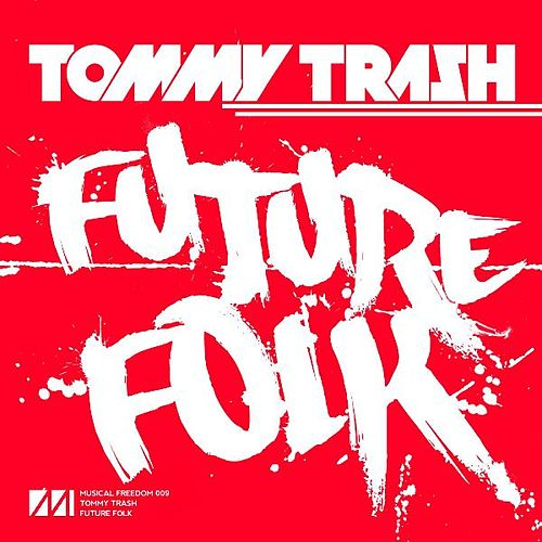 Future Folk - Single by Tommy Trash