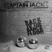 Back to the Dancefloor by Captain Jack