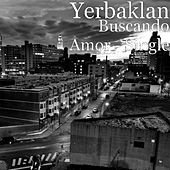 Buscando Amor - Single by Yerbaklan