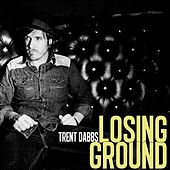 Losing Ground - Single by Trent Dabbs