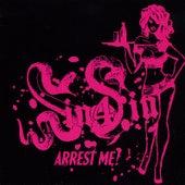 Arrest Me! by Sin 4 Sin