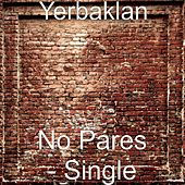 No Pares - Single by Yerbaklan