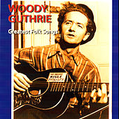 Greatest Folk Songs by Woody Guthrie