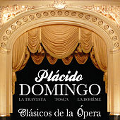 Plácido Domingo. Clásicos de la Opera. La Traviata, Tosca, La Bohème by Various Artists