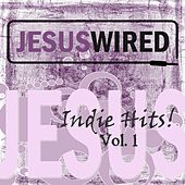 Jesus Wired: Indie Hits! Vol. 1 by Various Artists