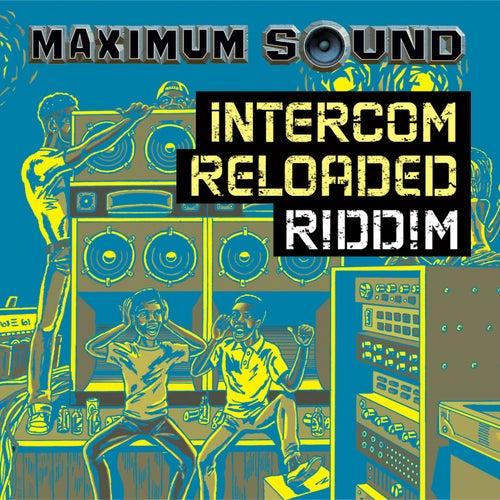Intercom Reloaded Riddim by Various Artists