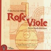 Pietro Paulo Borrono & Francesco da Milano: Rose e viole (Francesco Canova da Milano) by Paolo Cherici