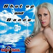 Shut Up and Dance (Compiled and Mixed By Msp) by Various Artists