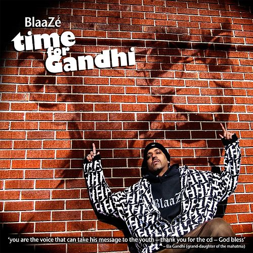 Time For Gandhi by Blaaze