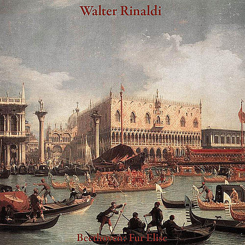 Fur Elise: Bagatelle in A Minor, WoO 59 by Walter Rinaldi