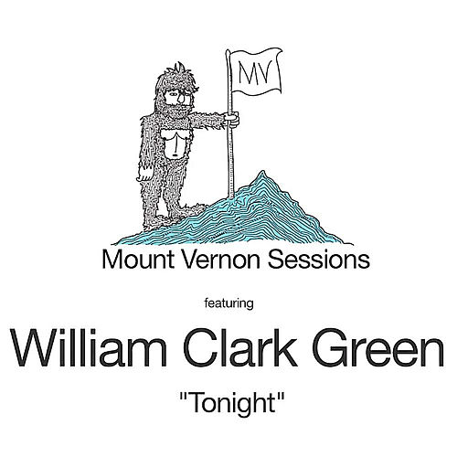 Tonight (Acoustic) [Mount Vernon Sessions] by William Clark Green