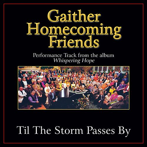 'Til the Storm Passes By Performance Tracks by Bill & Gloria Gaither