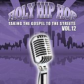 Holy Hip Hop Vol. 12 by Various Artists