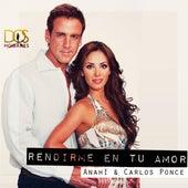 Rendirme En Tu Amor (feat. Carlos Ponce) by Anahi