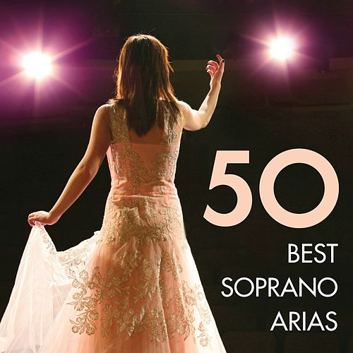 50 Best Soprano Arias von Various Artists