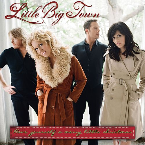 Have Yourself A Merry Little Christmas by Little Big Town