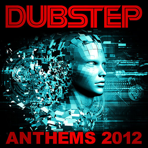 Dubstep - Anthems 2012 by Various Artists