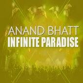 Infinite Paradise by Anand Bhatt