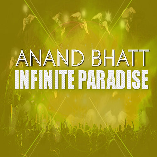 Infinite Paradise by Anand Bhatt