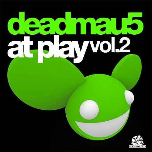 Deadmau5 at Play Vol. 2 by Deadmau5