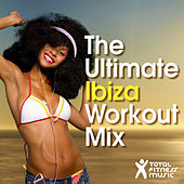 The Ultimate Ibiza Workout Mix : For running, cardio machines, aerobics 32 count & gym workouts by Various Artists