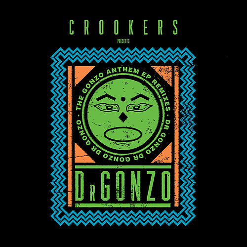 The Gonzo Anthem Remixes EP by Crookers