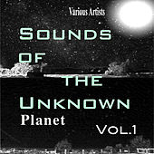 Sounds of the Unknown Planet: Vol.1 by Various Artists