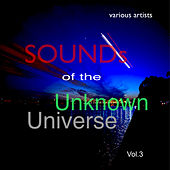 Sounds of the Unknown Universe: Vol.3 by Various Artists
