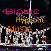 Bionic Hypnotic Music: Vol.2 by Various Artists