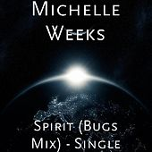 Spirit (Bugz Mix) - Single by Michelle Weeks