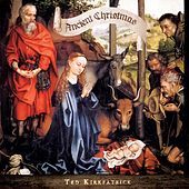 Ancient Christmas by Ted Kirkpatrick
