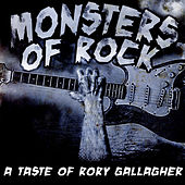 Monsters Of Rock - A Taste Of Rory Gallagher by Taste