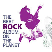 The Best Rock Album On The Planet by Various Artists