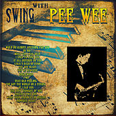Swing With Pee Wee (Digitally Remastered) by Pee Wee Russell