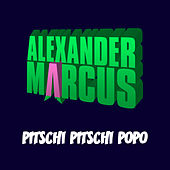 Pitschi Pitschi Popo by Alexander Marcus