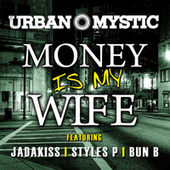 Money Is My Wife by Urban Mystic