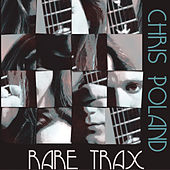 Rare Trax by Chris Poland