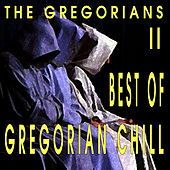 Best Of Gregorian Chill II by The Gregorians