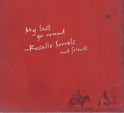 My Last Go Round by Rosalie Sorrels